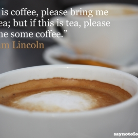 food quote - tea/coffee