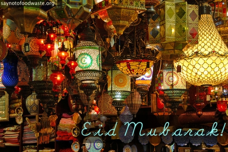 Eid Mubarak.ramadan.feast.food.saynotofoodwaste.happy.healthy.share.sustainable.arab.muslim.islam.love.2